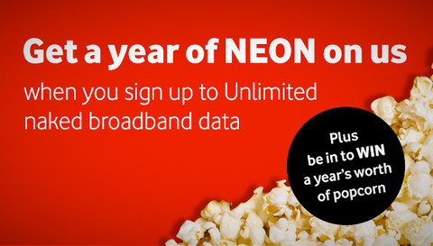 Get a year of NEON on us when you sign up to Unlimited naked broadband data.