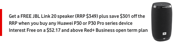 Get a FREE JBL Link 20 speaker (RRP $349) plus save $301 off the RRP when you buy any Huawei P30 or P30 Pro series device Interest Free on a $52.17 and above Red+ Business open term plan